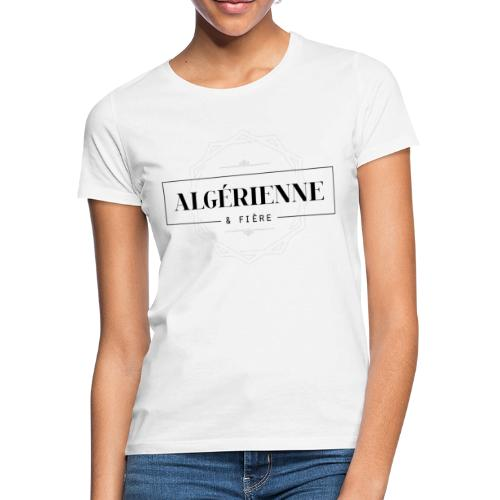 Algérienne et fière - T-shirt Femme