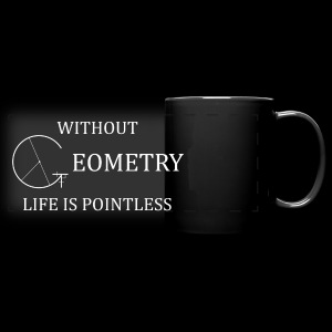 Without Geometry Life is Pointless Mug - Full Color Panoramic Mug