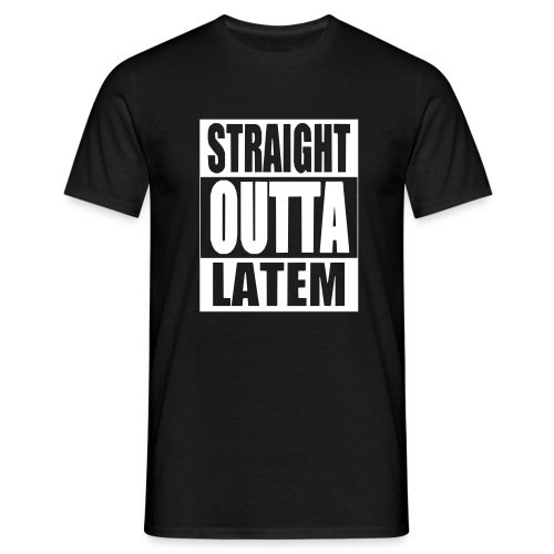 Straight outta Latem - Mannen T-shirt