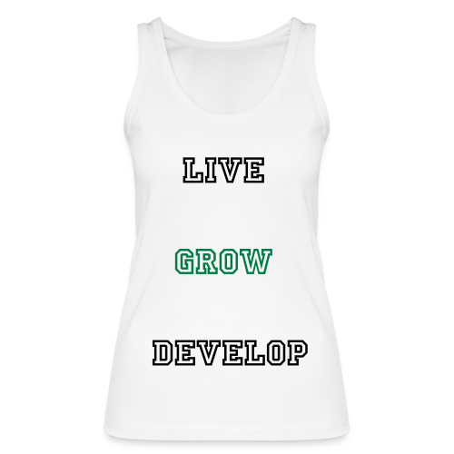Dynamic Live,Grow,Develop Tank top (female) logo back - Women's Organic Tank Top by Stanley & Stella