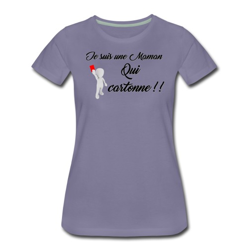 T-shirt Premium Femme - Je suis une maman qui cartonne - T-shirt Premium Femme