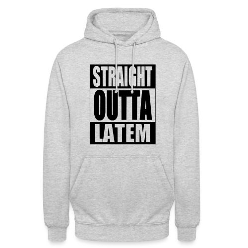 Straight outta Latem - Hoodie unisex