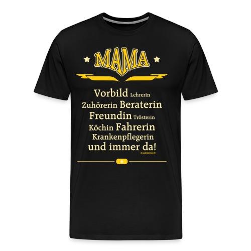 BD - Mama Vorbild Lehrerin Beraterin Freundin Fahrerin und immer da - Muttertag - RAHMENLOS Geburtst - Männer Premium T-Shirt