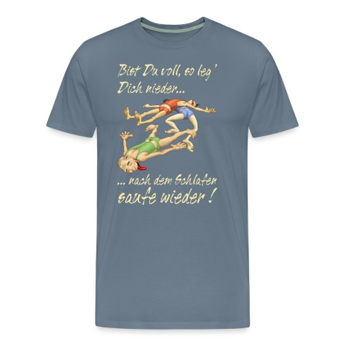 AD - bist du voll so leg dich nieder nach dem Schlafen saufe wieder - Alkohol - RAHMENLOS Geburtstag - Männer Premium T-Shirt