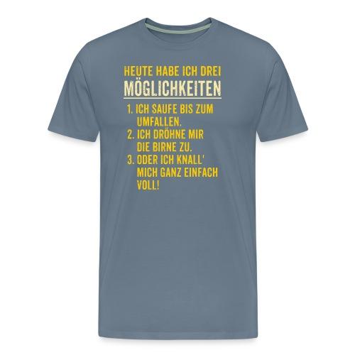 AD - Alkohol Spruch mit drei Möglichkeiten - lustiges Fun Design - RAHMENLOS Geburtstag Geschenk - Männer Premium T-Shirt