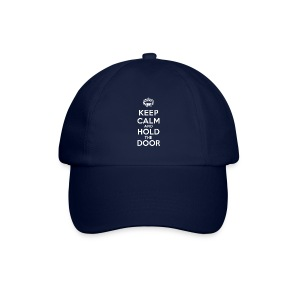 Keep calm and hold the door - Casquette classique