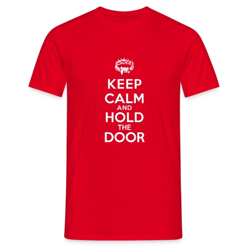 Keep calm and hold the door - T-shirt Homme