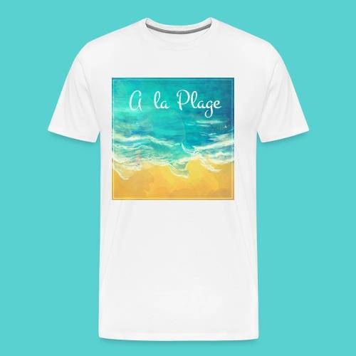 A la plage - T-shirt Premium Homme