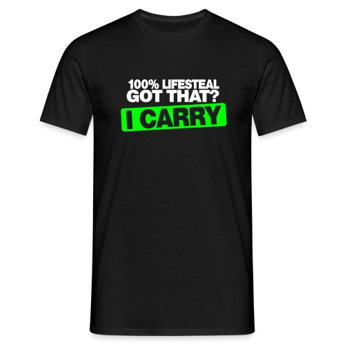 Lifesteal - I carry - Men's T-Shirt