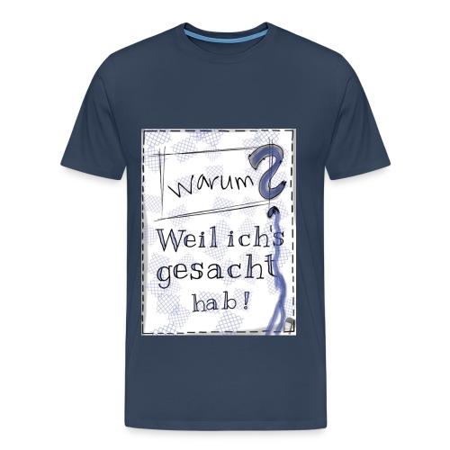 Warum? Shirt - men - Männer Premium T-Shirt