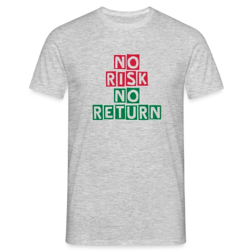 No Risk - No Return - Männer T-Shirt