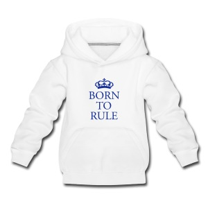 Born to rule  - Kids' Premium Hoodie