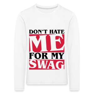 Don't Hate  - Kids' Premium Longsleeve Shirt
