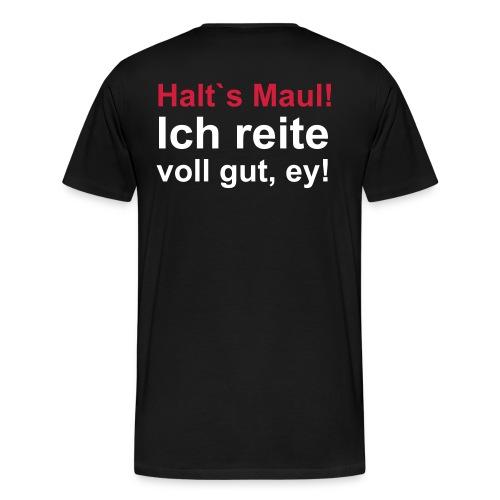 Halt's Maul... - Männer Premium T-Shirt