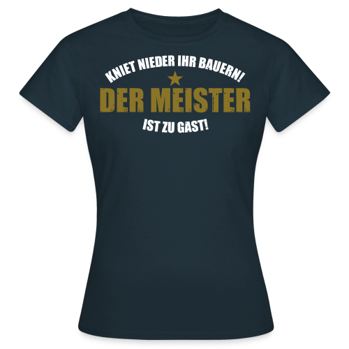 Kniet nieder! Frauen-Shirt - Frauen T-Shirt