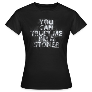 trust me, i'm a stoner - female - Women's T-Shirt