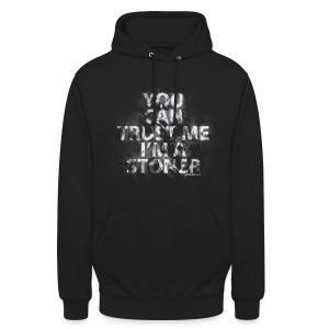 trust me, i'm a stoner - unisex Hoodie - Unisex Hoodie