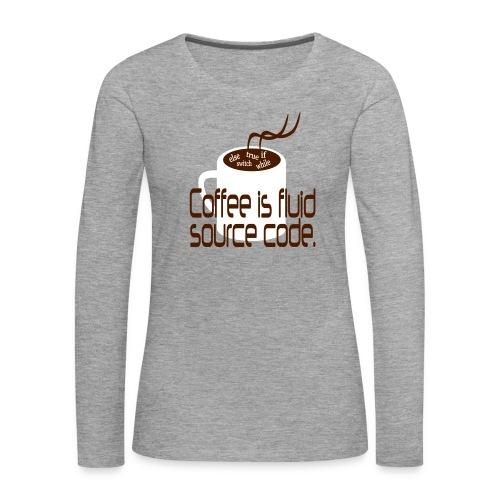 Coffee is source code Frauen Shirt - Frauen Premium Langarmshirt