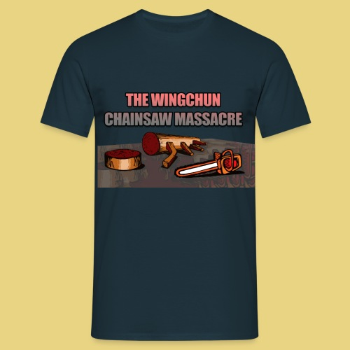 wingchun chainsaw massacre - Men's T-Shirt