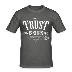 Trust Issues - Männer Slim Fit T-Shirt