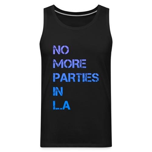 No more parties in la - Men's Premium Tank Top