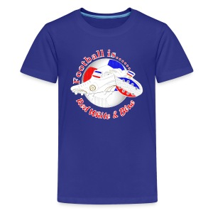 Football is red white and blue soccer teen's t-shirt - Teenage Premium T-Shirt