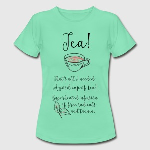 White Tea T-Shirts - Frauen T-Shirt