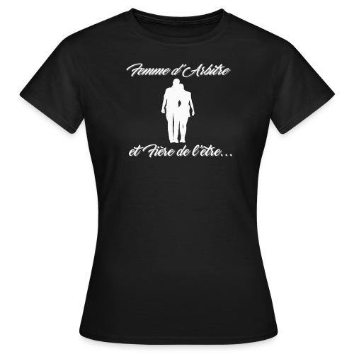 Tee shirt Femme - Femme d'Arbitre - T-shirt Femme