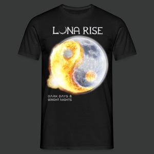 Luna Rise - Dark Days & Bright Nights - Variant 1 - Männer T-Shirt