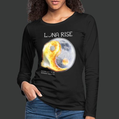 Luna Rise - Dark Days & Bright Nights - Variant 1 - Frauen Premium Langarmshirt