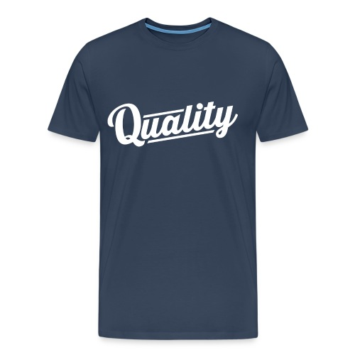 Quality 2.0 - Men's Premium T-Shirt