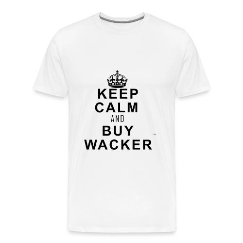 Wacker™ T-Shirt- Keep Calm - Männer Premium T-Shirt