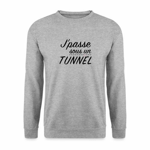 J'passe sous un tunnel  - Sweat-shirt Homme