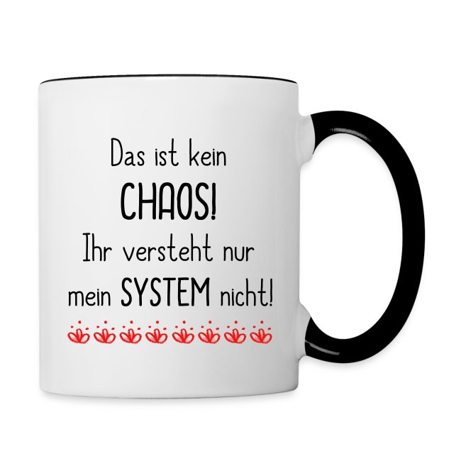 shabbyflair tasse mit lustigem spruch chaos mit system tasse zweifarbig. Black Bedroom Furniture Sets. Home Design Ideas