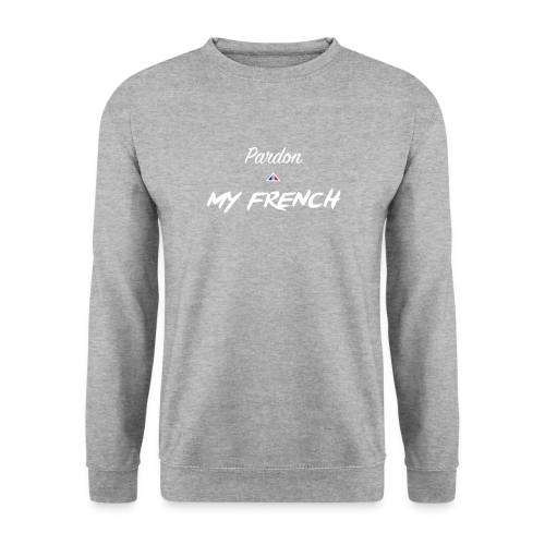 Pardon my French - Sweat-shirt Homme