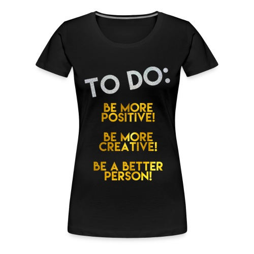To Do Top (Women) - Women's Premium T-Shirt