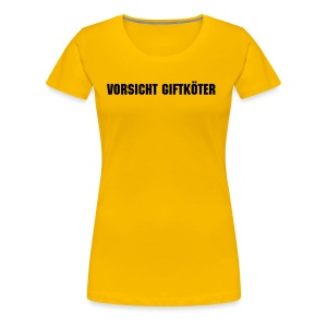 Slogan Shirt W - Frauen Premium T-Shirt