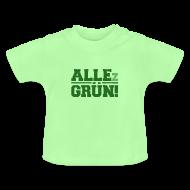 ALLEz GRÜN! Baby Shirt