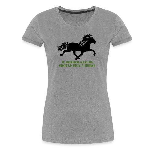 Mother Nature - Dame premium T-shirt