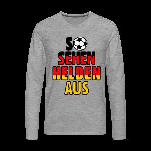 Fußball Deutschland Helden Fan Langarmshirt - Männer Premium Langarmshirt