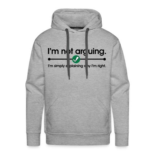 Im not arguing - Men's Premium Hoodie