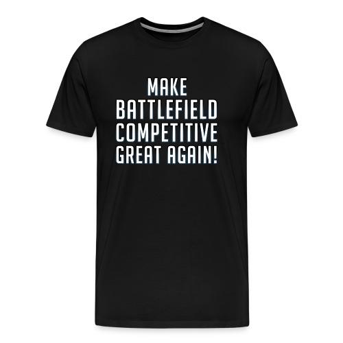 Make Battlefield Competitive Great Again! - ESB Edition - Männer Premium T-Shirt