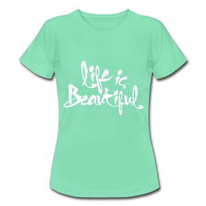 Life is - Frauen T-Shirt
