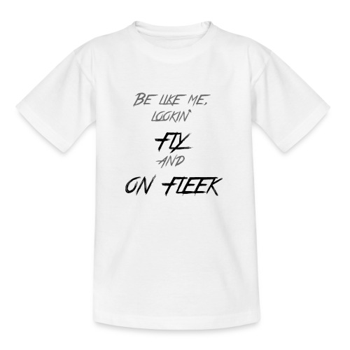 T-shirt : Fly and On Fleek - Teenage T-shirt