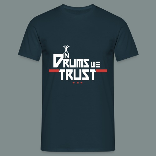 In drums we trust - T-shirt Homme