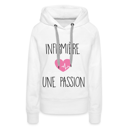 Sweat capuche Passion - Team Nurse - Sweat-shirt à capuche Premium pour femmes