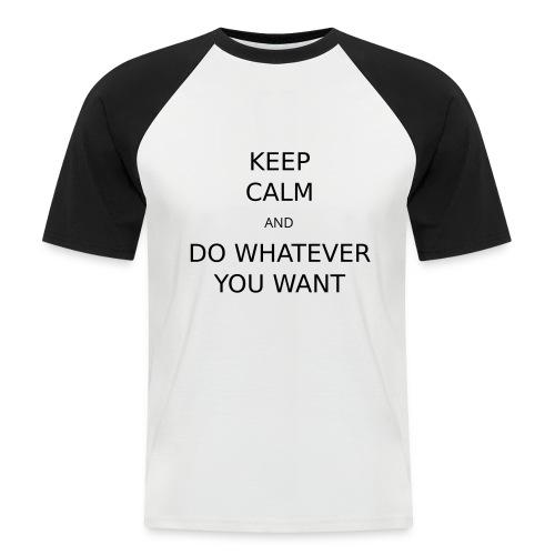 Keep Calm Shirt Boys - Männer Baseball-T-Shirt
