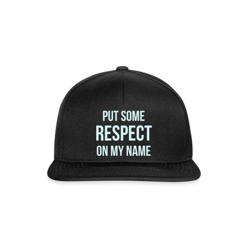 RESPECT my name - Snapback Cap