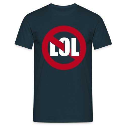 Anti-LOL T-Shirt - Männer T-Shirt