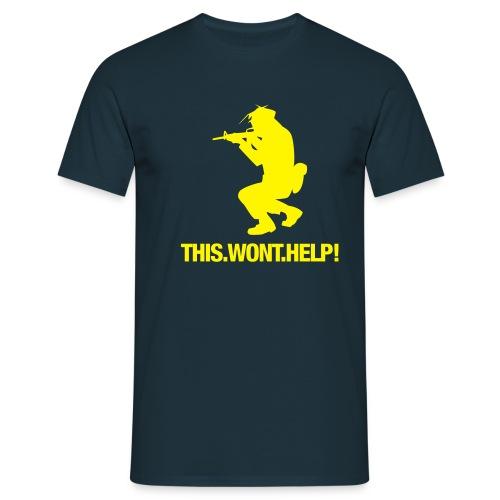 THIS WONT HELP T-Shirt - Männer T-Shirt